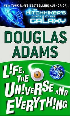 Life, the Universe and Everything (Hitchhiker's Guide to the Galaxy #3) by Douglas Adams image