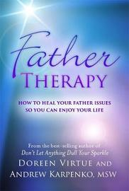 Father Therapy by Doreen Virtue