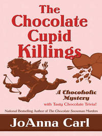 The Chocolate Cupid Killings by JoAnna Carl image