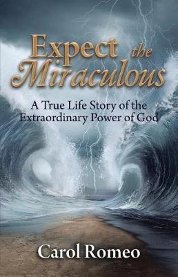 Expect the Miraculous by Carol Romeo image