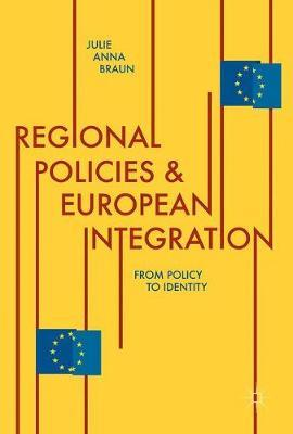 Regional Policies and European Integration by Julie Anna Braun image