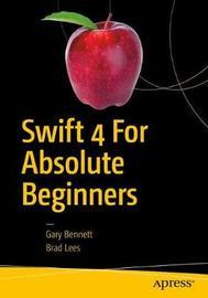 Swift 4 for Absolute Beginners by Stefan Kaczmarek