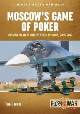Moscow'S Game of Poker by Tom Cooper
