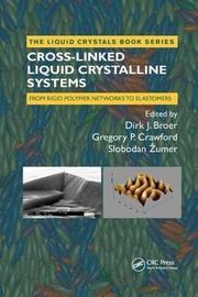 Cross-Linked Liquid Crystalline Systems