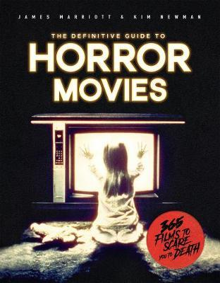 The Definitive Guide to Horror Movies by James Marriott
