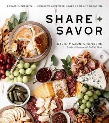 Share + Savor by Kylie Mazon-Chambers