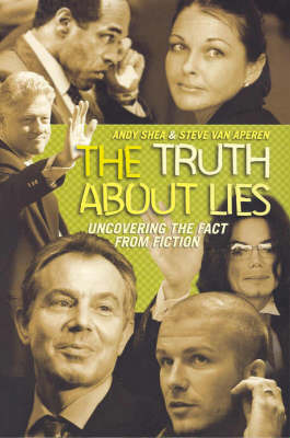 Truth About Lies: Uncovering Fact From Fiction by Steven Van Aperen image