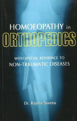 Homoeopathy in Orthopedics by Rajeev Saxena image