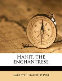 Hanit, the Enchantress by Garrett Chatfield Pier