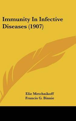 Immunity in Infective Diseases (1907) by Elie Metchnikoff image