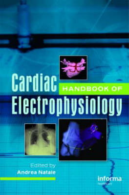 Handbook of Cardiac Electrophysiology by Andrea Natale