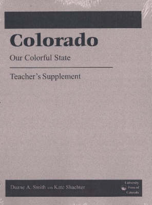 Colorado - Our Colorful State by Duane A Smith