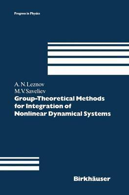 Group-Theoretical Methods for Integration of Nonlinear Dynamical Systems by Andrei N. Leznov