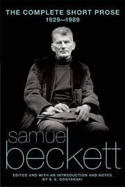 The Complete Short Prose, 1929-1989 by Samuel Beckett