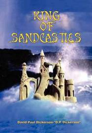 King of Sandcastles by David Paul Dickerson