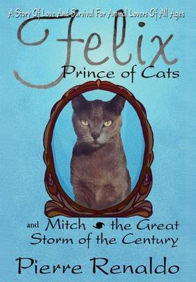Felix Prince of Cats and Mitch the Great Storm of the Century by Pierre Renaldo
