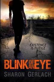 Blink of an Eye by Sharon Gerlach