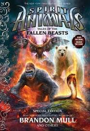 Spirit Animals Special Edition: Tales of the Fallen Beasts by Brandon Mull