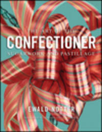 The Art of the Confectioner by Ewald Notter