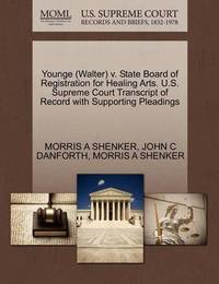 Younge (Walter) V. State Board of Registration for Healing Arts. U.S. Supreme Court Transcript of Record with Supporting Pleadings by Morris A Shenker