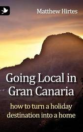 Going Local in Gran Canaria by Matthew Hirtes