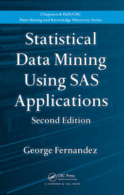 Statistical Data Mining Using SAS Applications by George Fernandez
