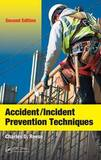 Accident/Incident Prevention Techniques by Charles D Reese