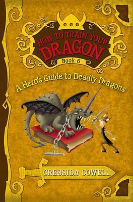 A Hero's Guide to Deadly Dragons (How to Train Your Dragon Book #6) by Cressida Cowell image