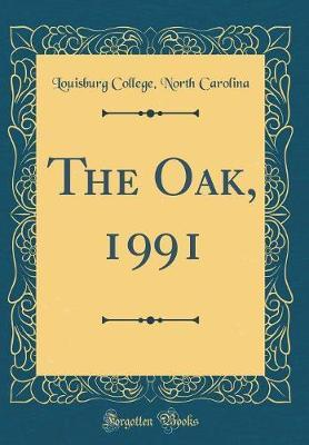 The Oak, 1991 (Classic Reprint) by Louisburg College North Carolina image