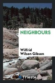 Neighbours by Wilfrid Wilson Gibson image