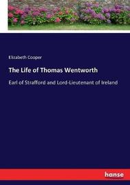 The Life of Thomas Wentworth by Elizabeth Cooper