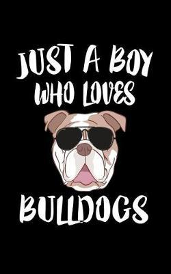 Just A Boy Who Loves Bulldogs by Marko Marcus image