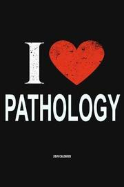 I Love Pathology 2020 Calender by Del Robbins image