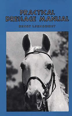 Practical Dressage Manual by Bengt Ljungquist image