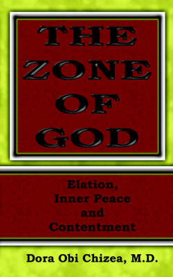 The Zone Of God (Elation, Inner Peace, Contentment) by Dora, Obi, Chizea MD image