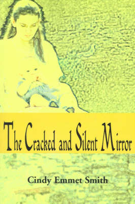 The Cracked and Silent Mirror by Cindy Emmet Smith image