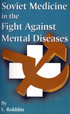 Soviet Medicine in the Fight Against Mental Diseases by L. Rokhlin image