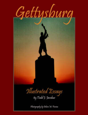 Gettysburg: Illustrated Essays by Todd J. Jacobus image