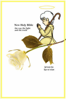New Holy Bible the Way the Light and the Truth by Of Hope Ray of Hope