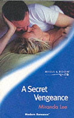 A Secret Vengeance by Miranda Lee