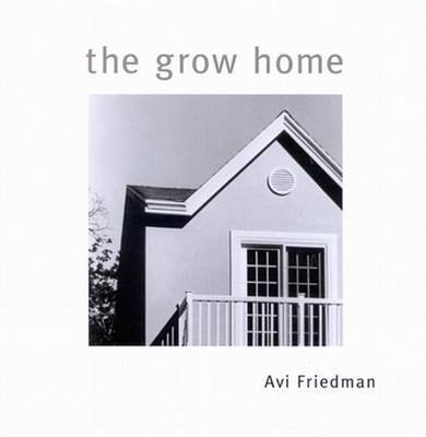 The Grow Home by Avi Friedman