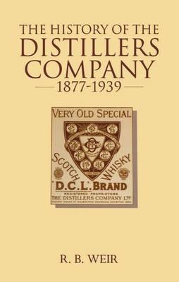 The History of the Distillers Company, 1877-1939 by Ronald W. Weir