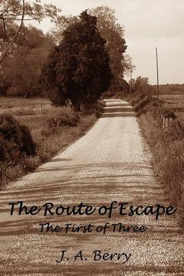 The Route of Escape by J.A. Berry