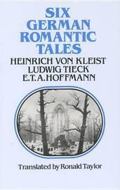 Six German Romantic Tales by Heinrich Von Kleist