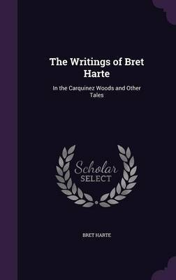 The Writings of Bret Harte by Bret Harte