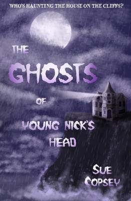 The Ghosts of Young Nick's Head by Sue Copsey