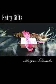 Fairy Gifts by Morgan Daimler image