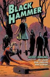 Black Hammer Volume 1: Secret Origins by Jeff Lemire image