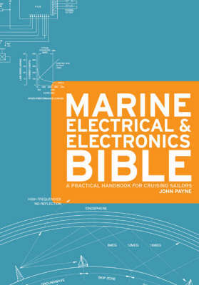 The Marine Electrical and Electronics Bible by John C Payne image