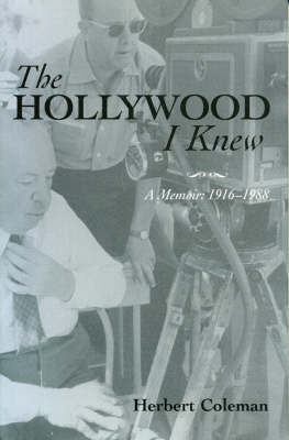 The Hollywood I Knew by Herbert Coleman